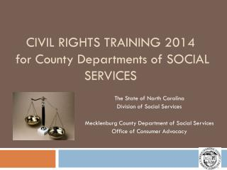 CIVIL RIGHTS TRAINING 2014  for County Departments of SOCIAL SERVICES
