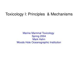 Toxicology I: Principles  & Mechanisms