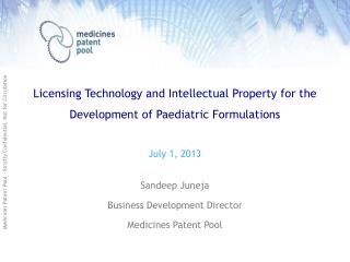 Licensing Technology  and  Intellectual Property  for the  Development  of  Paediatric  Formulations