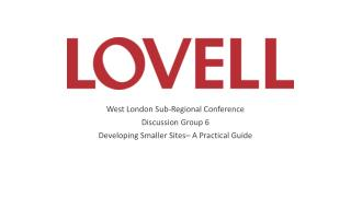 West London Sub-Regional Conference Discussion Group  6 Developing Smaller Sites– A Practical Guide