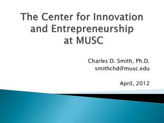The Center for Innovation and Entrepreneurship  at MUSC