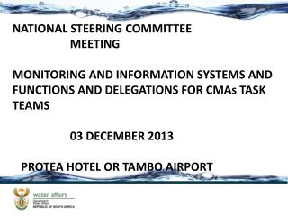 NATIONAL STEERING COMMITTEE 					MEETING MONITORING AND INFORMATION SYSTEMS AND FUNCTIONS AND DELEGATIONS FOR CMAs TASK