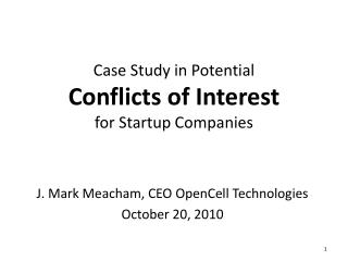 Case Study in Potential Conflicts of Interest for Startup Companies