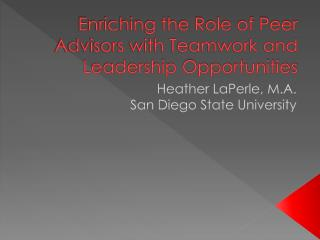 Enriching the Role of Peer Advisors with Teamwork and Leadership Opportunities
