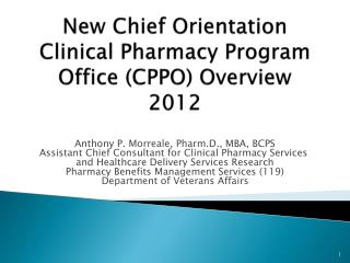 New Chief Orientation Clinical Pharmacy Program Office (CPPO) Overview  2012