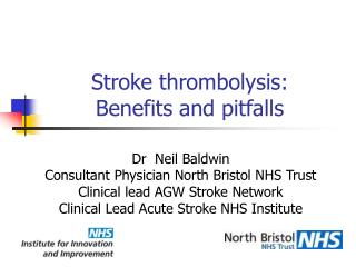 Stroke thrombolysis:  Benefits and pitfalls