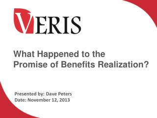What  Happened  to the  Promise  of Benefits Realization ?