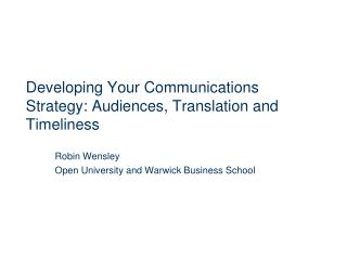 Developing Your Communications Strategy:  Audiences, Translation and Timeliness