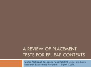 A Review of Placement Tests for EFL EAP Contexts