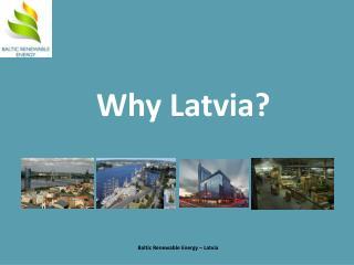 Why Latvia?