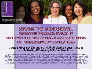 "Serving the Underserved: Improving  Program  Impact By Successfully Identifying  &  Assessing  Needs of ""Underserved"" P"