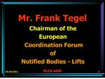 mr. frank tegel