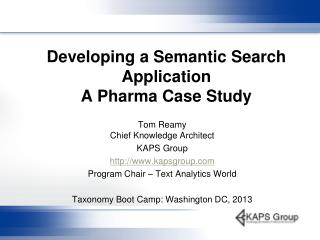 Developing a Semantic Search Application A  Pharma Case Study
