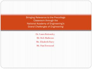 Bringing Relevance to the Precollege Classroom through the  National Academy of Engineering's Grand Challenges of Engi