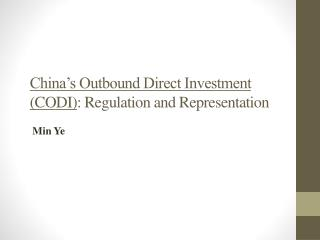 China's Outbound Direct Investment (CODI) : Regulation and Representation