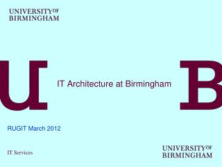 IT Architecture at Birmingham