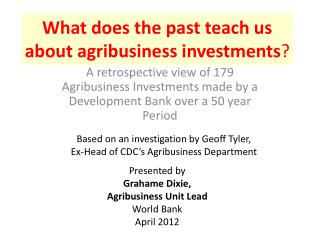 What does the past teach us about agribusiness investments ?
