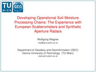 Developing O perational Soil Moisture Processing Chains: The Experience  with European Scatterometers and Synthetic Aper