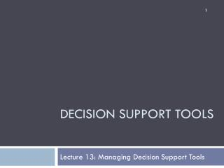 Decision support tools