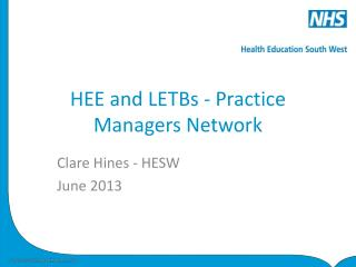 HEE and LETBs -  Practice Managers  Network