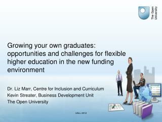 Growing your own graduates: opportunities and challenges for flexible higher education in the new funding environment