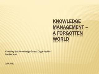 Knowledge Management – A Forgotten World
