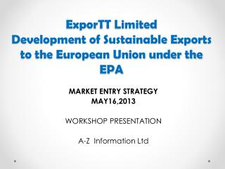 ExporTT Limited Development of Sustainable Exports to the European Union under the EPA