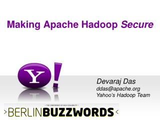 Making Apache  Hadoop Secure