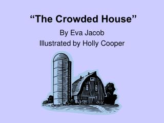 """The Crowded House"""