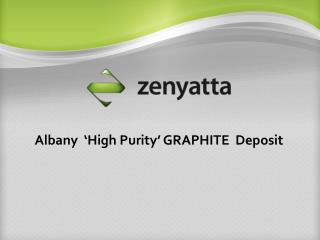 Albany  'High Purity' GRAPHITE  Deposit