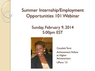 Summer Internship/Employment Opportunities  101 Webinar Sunday, February 9, 2014 5:00pm EST