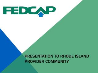 Presentation to rhode island provider community