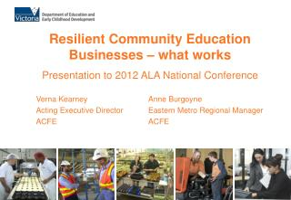 Presentation  to 2012 ALA National Conference Verna Kearney			Anne  Burgoyne Acting Executive  Director	Eastern  Metro R