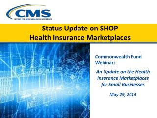 Status Update on SHOP  Health Insurance Marketplaces