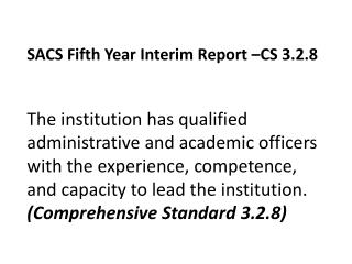 SACS Fifth Year Interim Report –CS 3.2.8  Handbook for Reaffirmation of Accreditation P 60