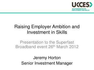 Raising Employer Ambition and Investment in Skills