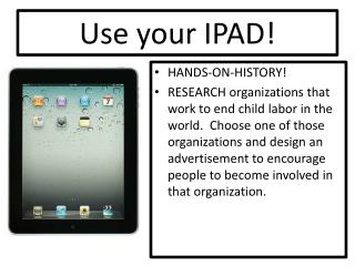 Use your IPAD!