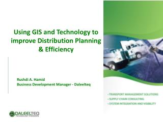 Using GIS and  Technology to  improve Distribution  Planning &  Efficiency