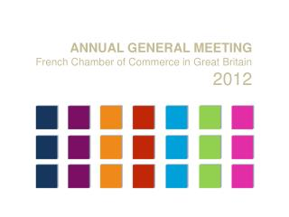 ANNUAL GENERAL MEETING French Chamber of Commerce in Great Britain 2012