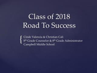 Class of 2018  Road To Success