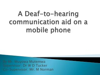 A Deaf-to-hearing communication aid on a mobile phone