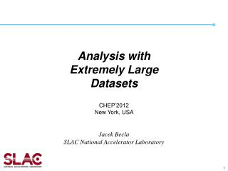 Analysis with  Extremely Large  Datasets