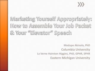 "Marketing Yourself Appropriately: How to Assemble Your Job Packet & Your ""Elevator"" Speech"