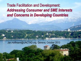 Trade  Facilitation and Development:  Addressing Consumer and SME Interests  and Concerns  in Developing Countries