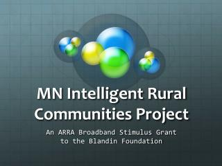 MN Intelligent Rural Communities Project
