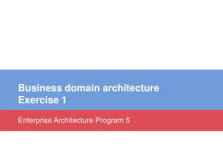 Business domain architecture Exercise 1