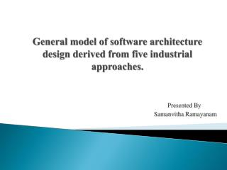 General model of software architecture design derived from five industrial approaches.