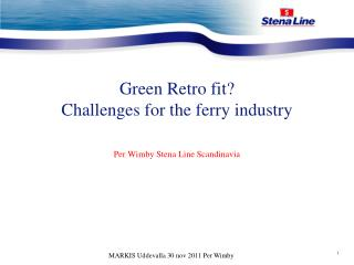 Green Retro fit? Challenges for the  ferry industry
