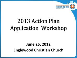 2013  Action Plan Application  Workshop