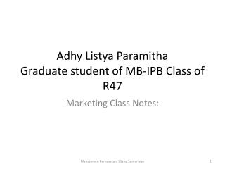 Adhy Listya Paramitha Graduate student of MB-IPB Class of R47